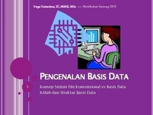 Vega Valentine ST MMSI MSc Matrikulasi Sarmag 2013