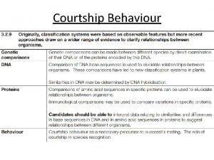 Courtship Behaviour Pages 186 187 Courtship behaviour Discuss