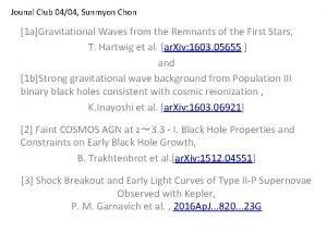 Jounal Club 0404 Sunmyon Chon 1 aGravitational Waves