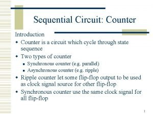 Sequential Circuit Counter Introduction w Counter is a