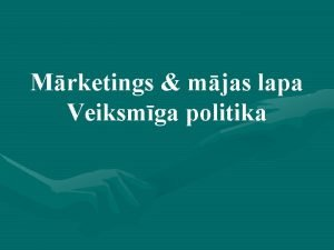Mrketings mjas lapa Veiksmga politika 3 prezentcijas jautjumi