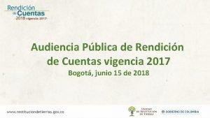 Audiencia Pblica de Rendicin de Cuentas vigencia 2017
