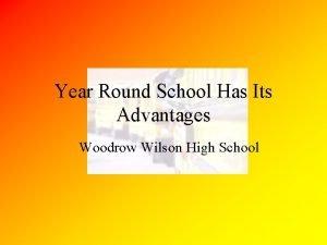 Year Round School Has Its Advantages Woodrow Wilson