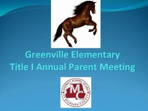 Greenville Elementary Title I Annual Parent Meeting Principals