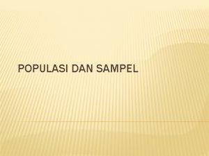 POPULASI DAN SAMPEL Data Statistik Pengumpulan data statistik