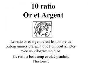 10 ratio Or et Argent Le ratio or