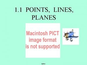 1 1 POINTS LINES PLANES fguilbert A point