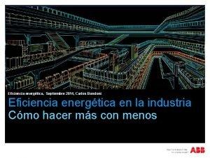 Eficiencia energtica Septiembre 2014 Carlos Bondoni Eficiencia energtica