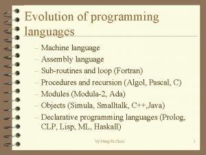 Evolution of programming languages Machine language Assembly language
