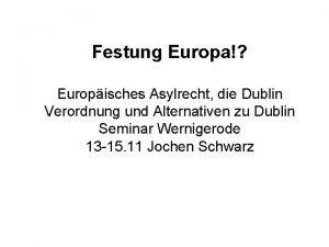 Festung Europa Europisches Asylrecht die Dublin Verordnung und