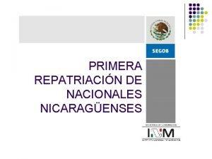 PRIMERA REPATRIACIN DE NACIONALES NICARAGENSES PRIMERA REPATRIACIN DE
