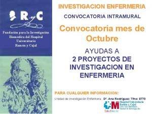 INVESTIGACION ENFERMERIA CONVOCATORIA INTRAMURAL Fundacin para la Investigacin