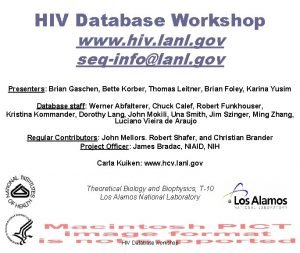 HIV Database Workshop www hiv lanl gov seqinfolanl
