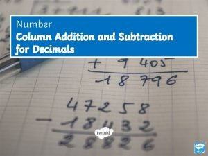 Number Column Addition and Subtraction for Decimals Learning