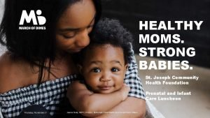 HEALTHY MOMS STRONG BABIES St Joseph Community Health