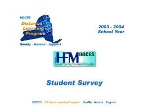 HFM Distance Learning Project BOCES Student Survey Distance