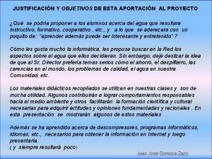 JUSTIFICACIN Y OBJETIVOS DE ESTA APORTACIN AL PROYECTO