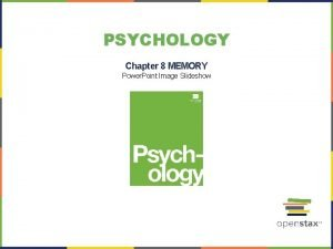 PSYCHOLOGY Chapter 8 MEMORY Power Point Image Slideshow