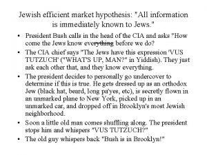 Jewish efficient market hypothesis All information is immediately