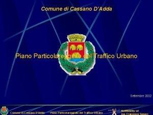 Comune di Cassano DAdda Piano Particolareggiato del Traffico