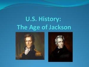 U S History The Age of Jackson Jackson