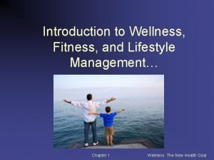 Introduction to Wellness Fitness and Lifestyle Management Chapter