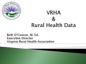 VRHA Rural Health Data Beth OConnor M Ed