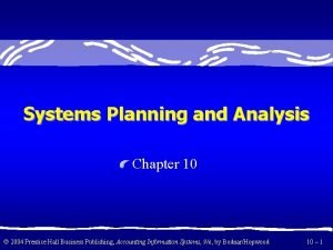 Systems Planning and Analysis Chapter 10 2004 Prentice