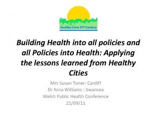 Building Health into all policies and all Policies