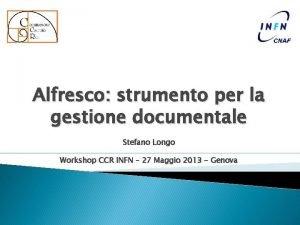 Alfresco strumento per la gestione documentale Stefano Longo