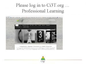 Please log in to Ci 3 T org