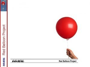Red Balloon Project AASCUs Red Balloon Project ReImagining