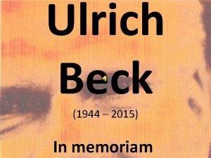 Ulrich Beck 1944 2015 In memoriam Ulrich Beck