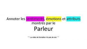 Annoter les sentiments motions et attributs montrs par