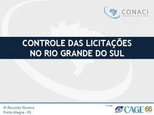 CONTROLE DAS LICITAES NO RIO GRANDE DO SUL