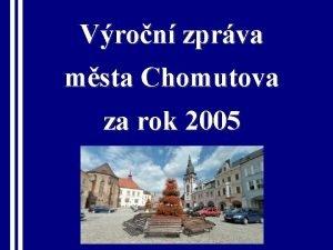 Vron zprva msta Chomutova za rok 2005 Vron