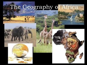 The Geography of Africa A Satellite View Africas