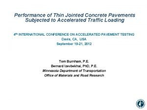 Performance of Thin Jointed Concrete Pavements Subjected to