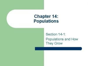 Chapter 14 Populations Section 14 1 Populations and