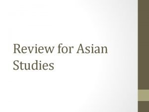 Review for Asian Studies True or False THE