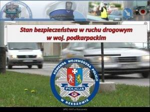 Stan bezpieczestwa w ruchu drogowym w woj podkarpackim