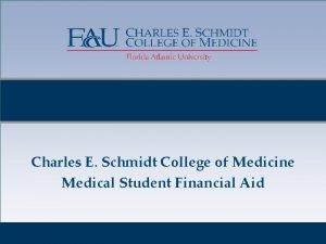 Charles E Schmidt College of Medicine Medical Student