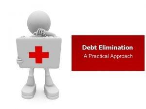 Debt Elimination A Practical Approach Debt Elimination A