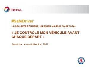 Safe Driver LA SCURIT ROUTIRE UN ENJEU MAJEUR