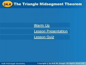 Theorem The Triangle Midsegment Theorem 24 4 The