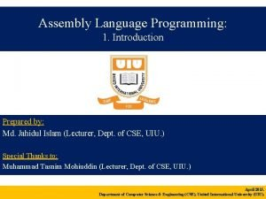 Assembly Language Programming 1 Introduction Prepared by Md