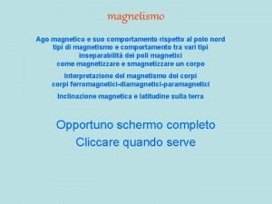 magnetismo Ago magnetico e suo comportamento rispetto al