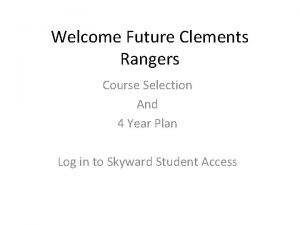 Welcome Future Clements Rangers Course Selection And 4