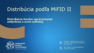 Distribcia poda Mi FID II Distribcia fondov oprvnenmi