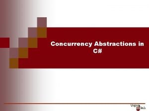Concurrency Abstractions in C 1 Motivation Concurrency in